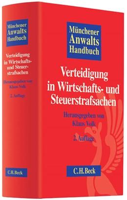 Abbildung von Münchener Anwaltshandbuch Verteidigung in Wirtschafts- und Steuerstrafsachen | 2., überarbeitete und erweiterte Auflage | 2014