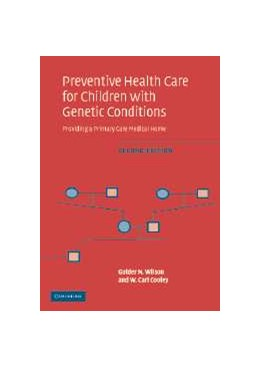 Abbildung von Wilson / Cooley | Preventive Health Care for Children with Genetic Conditions | 2nd ed. | 2006
