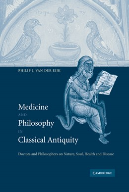 Abbildung von van der Eijk | Medicine and Philosophy in Classical Antiquity | 2005 | Doctors and Philosophers on Na...