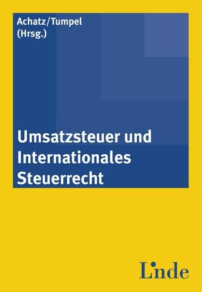 Umsatzsteuer und Internationales Steuerrecht   Achatz / Tumpel   1. Auflage 2012, 2012   Buch (Cover)