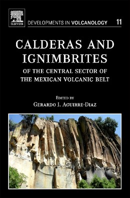 Abbildung von Aguirre-Diaz | Calderas and Ignimbrites of the Central Sector of the Mexican Volcanic Belt | 1. Auflage | 2021 | 11 | beck-shop.de