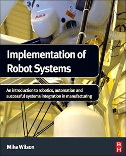 Abbildung von Wilson | Implementation of Robot Systems | 2014 | An introduction to robotics, a...