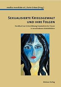 Sexualisierte Kriegsgewalt und ihre Folgen | / Griese, 2006 | Buch (Cover)