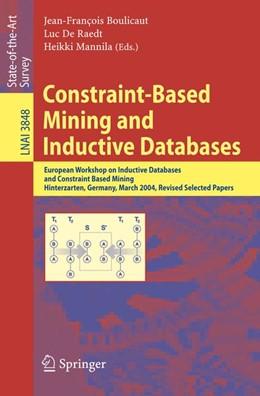 Abbildung von Boulicaut / De Raedt / Mannila | Constraint-Based Mining and Inductive Databases | 2006 | European Workshop on Inductive...