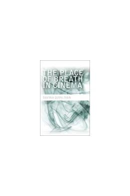 Abbildung von Quinlivan | The Place of Breath in Cinema | 2012