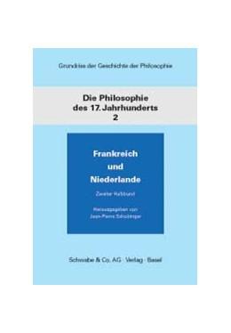 Abbildung von Schobinger | Grundriss der Geschichte der Philosophie / Die Philosophie des 17. Jahrhunderts | 1993 | Frankreich und die Niederlande