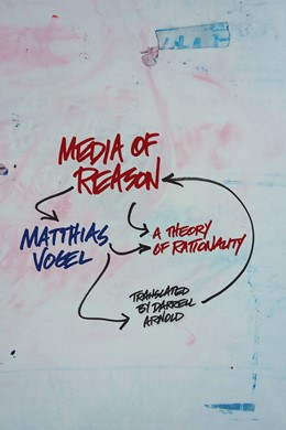 Abbildung von Vogel | Media of Reason | 2012 | A Theory of Rationality | 18