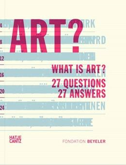 Abbildung von Fondation Beyeler | What is Art? | 2012 | 27 Questions 27 Answers