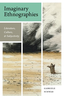 Abbildung von Schwab | Imaginary Ethnographies | 2012 | Literature, Culture, and Subje...