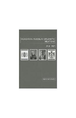 Abbildung von Hornyák | Hungarian-Yugoslav Relations, 1918–1927 | 2013