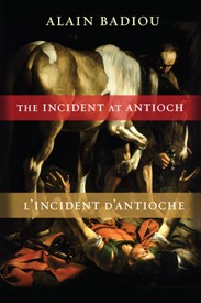 Abbildung von Badiou   The Incident at Antioch / L'Incident d'Antioche   2013
