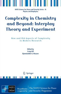 Abbildung von Hill / Musaev | Complexity in Chemistry and Beyond: Interplay Theory and Experiment | 2013 | New and Old Aspects of Complex...