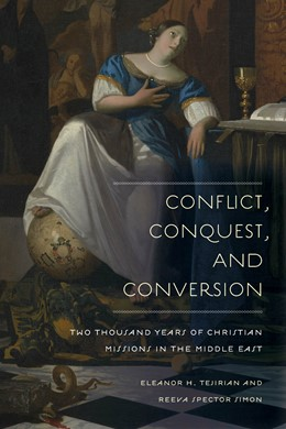 Abbildung von Tejirian / Simon   Conflict, Conquest, and Conversion   2012   Two Thousand Years of Christia...