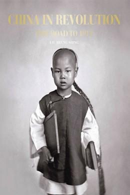 Abbildung von Liu | China in Revolution | 2012 | The Road to 1911