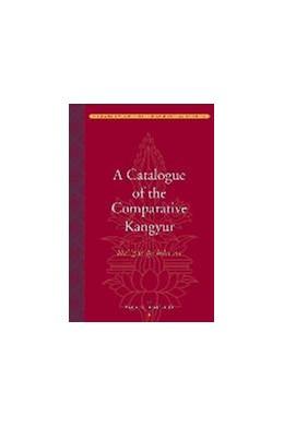Abbildung von Hackett   A Catalogue of the Comparative Kangyur (bka' 'gyur dpe bsdur ma)   2013
