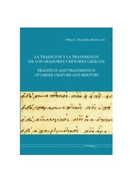 Abbildung von Munoz   La transmision de los oradores y rétores griegos - Transmission of Greek orators and rhetors   2012