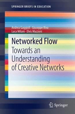 Abbildung von Gaggioli / Riva / Milani | Networked Flow | 2012 | Towards an Understanding of Cr...