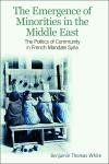 Abbildung von White | The Emergence of Minorities in the Middle East | 2012
