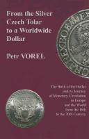Abbildung von Vorel | From the Silver Czech Tolar to a Worldwide Dollar | first English edition | 2013
