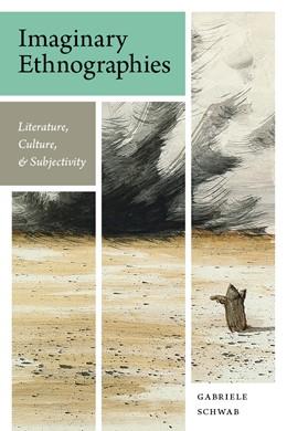 Abbildung von Schwab | Imaginary Ethnographies | 2012 | Literature, Culture, and Subje...
