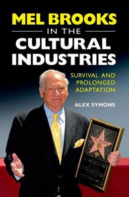 Abbildung von Symons   Mel Brooks in the Cultural Industries   2012   Survival and Prolonged Adaptat...