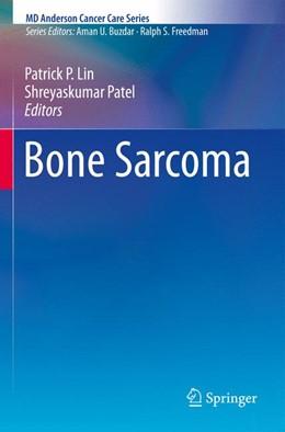 Abbildung von Lin / Patel | Bone Sarcoma | 1. Auflage | 2013 | beck-shop.de