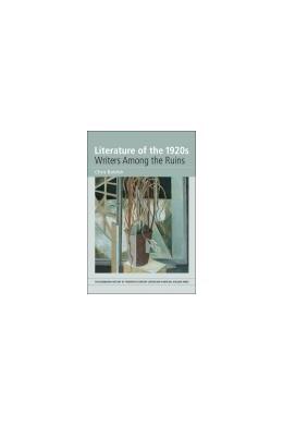 Abbildung von Baldick   Literature of the 1920s: Writers Among the Ruins   Volume 3   2012   Volume 3
