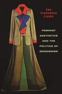 Abbildung von Ziarek | Feminist Aesthetics and the Politics of Modernism | 2012
