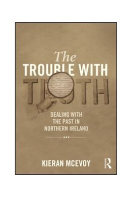 Abbildung von McEvoy / Lawther   The Trouble With Truth   2021   Dealing with the Past in North...