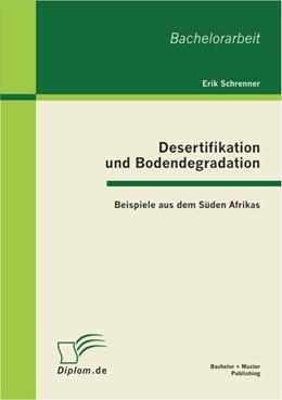 Abbildung von Schrenner | Desertifikation und Bodendegradation: Beispiele aus dem Süden Afrikas | 2012