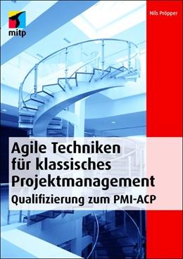 Abbildung von Pröpper | Agile Techniken für klassisches Projektmanagement | 2012 | Qualifizierung zum PMI-ACP®