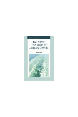 Abbildung von Kamuf | To Follow | 2012 | The Wake of Jacques Derrida