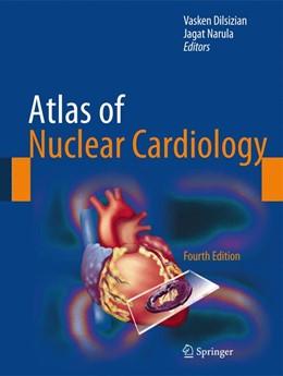 Abbildung von Dilsizian / Narula   Atlas of Nuclear Cardiology   4. Auflage   2013   beck-shop.de