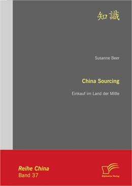 Abbildung von Beer | China Sourcing | 2012 | Einkauf im Land der Mitte
