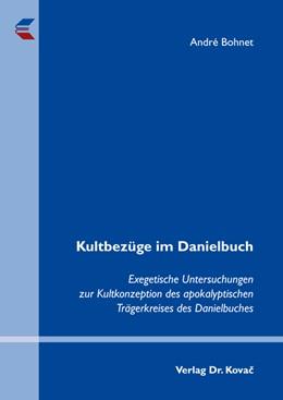 Abbildung von Bohnet   Kultbezüge im Danielbuch   2012   Exegetische Untersuchungen zur...   105