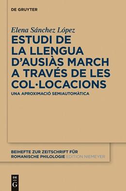 Abbildung von Sánchez López | Estudi de la llengua d'Ausiàs March a través de les col•locacions | 2013 | Una aproximació semiautomàtica | 372