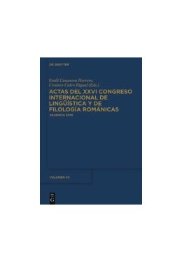 Abbildung von Casanova Herrero / Calvo Rigual | Actas del XXVI Congreso Internacional de Lingüística y de Filología Románicas. Tome VII | 2013 | València, 6–11 septembre 2010....