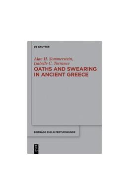 Abbildung von Sommerstein / Torrance   Oaths and Swearing in Ancient Greece   1. Auflage   2014   307   beck-shop.de