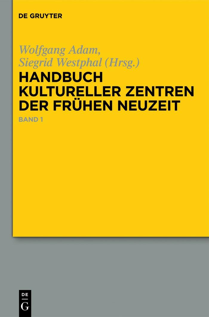 Abbildung von Adam / Westphal | Handbuch kultureller Zentren der Frühen Neuzeit | 2012