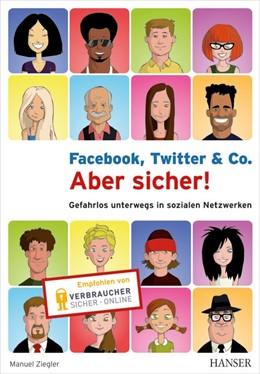 Abbildung von Ziegler | Facebook, Twitter & Co. - Aber sicher! | 2012 | Gefahrlos unterwegs in soziale...