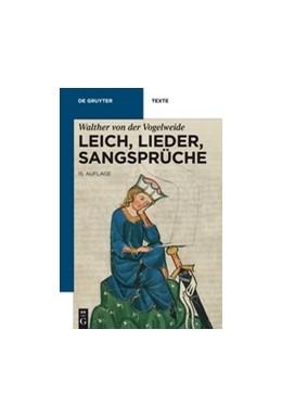 Abbildung von Walther von der Vogelweide / Bein   Leich, Lieder, Sangsprüche   15. Auflage   2013   beck-shop.de