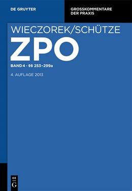Abbildung von Wieczorek / Schütze | Zivilprozessordnung und Nebengesetze Großkommentar, Band 4: §§ 253-299a | 4. Auflage | 2013