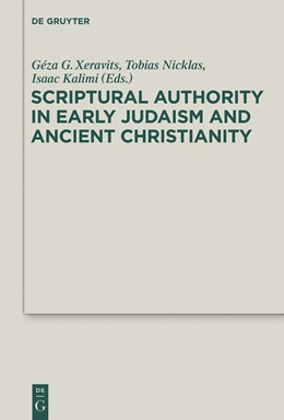 Abbildung von Xeravits / Nicklas / Kalimi | Scriptural Authority in Early Judaism and Ancient Christianity | 2013