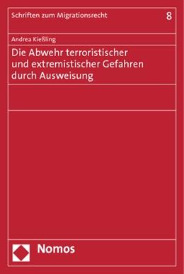 Abbildung von Kießling | Die Abwehr terroristischer und extremistischer Gefahren durch Ausweisung | 2012