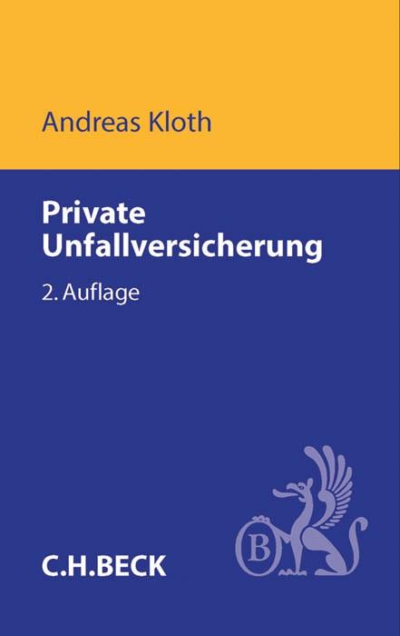 Private Unfallversicherung | Kloth | 2., völlig neu bearbeitete Auflage, 2014 | Buch (Cover)