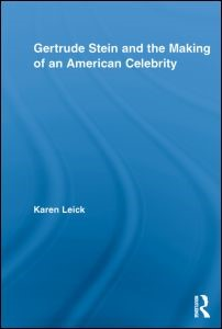 Gertrude Stein and the Making of an American Celebrity | Leick, 2012 | Buch (Cover)