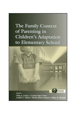 Abbildung von Cowan / Ablow / Johnson / Measelle   The Family Context of Parenting in Children's Adaptation to Elementary School   2013