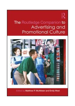 Abbildung von McAllister / West | The Routledge Companion to Advertising and Promotional Culture | 2013