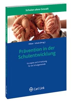 Abbildung von Hölzer / Schulz (Hrsg.) | Prävention in der Schulentwicklung | 2013 | Konzepte und Umsetzung für die...