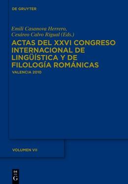 Abbildung von Casanova Herrero / Calvo Rigual | Actas del XXVI Congreso Internacional de Lingüística y Filología Románica | 1. Auflage | 2013 | Valencia 2010